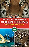 Wildlife & Conservation Volunteering: The Complete Guide (Bradt Travel Guides)