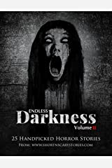 Endless Darkness Vol 2: 25 Handpicked Horror Stories Kindle Edition