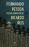 Fernando Pessoa - Poesia Completa de Ricardo Reis