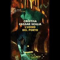 L'uomo del porto (Le indagini del vicequestore Vanina Guarrasi Vol. 4) (Italian Edition)