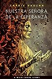 Nuestra Señora de la Esperanza: A Wild Cards Story (A Tor.Com Original)