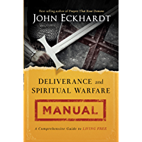 Deliverance and Spiritual Warfare Manual: A Comprehensive Guide to Living Free (English Edition)