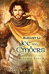 Ice and Embers (Blessed Epoch Book 2) Kindle Edition