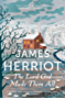 The Lord God Made Them All: The classic memoirs of a Yorkshire country vet (James Herriot 4) (English Edition)