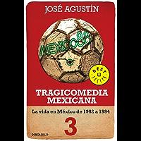 Tragicomedia mexicana 3 (Tragicomedia mexicana 3): La vida en México de 1982 a 1994