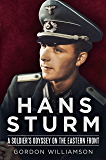 Hans Sturm: A Soldier's Odyssey on the Eastern Front (English Edition)