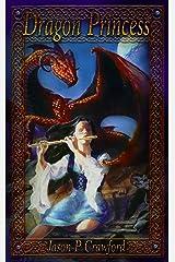 Dragon Princess (Dragon Monarch Book 1)
