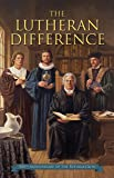 The Lutheran Difference - Reformation Anniversary