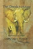 The Derelict House: Elephants in my Garden