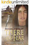 There Is No Fear (Children of the Knight Book 3)