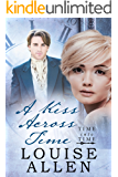 A Kiss Across Time: Time Into Time Book Two