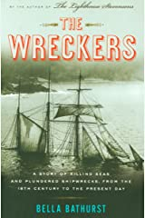 The Wreckers: A Story of Killing Seas and Plundered Shipwrecks, from the 18th Century to the Present Day Kindle Edition