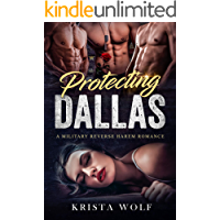 Protecting Dallas - A Military Reverse Harem Romance
