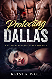 Protecting Dallas - A Military Reverse Harem Romance (English Edition)