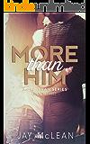 More Than Him (More Than Series, Book 3) (English Edition)