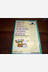 How to Open and Operate a Home-Based Catering Business Paperback