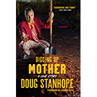 Digging Up Mother: A Love Story (English Edition)