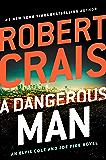 A Dangerous Man (An Elvis Cole and Joe Pike Novel Book 18) (English Edition)