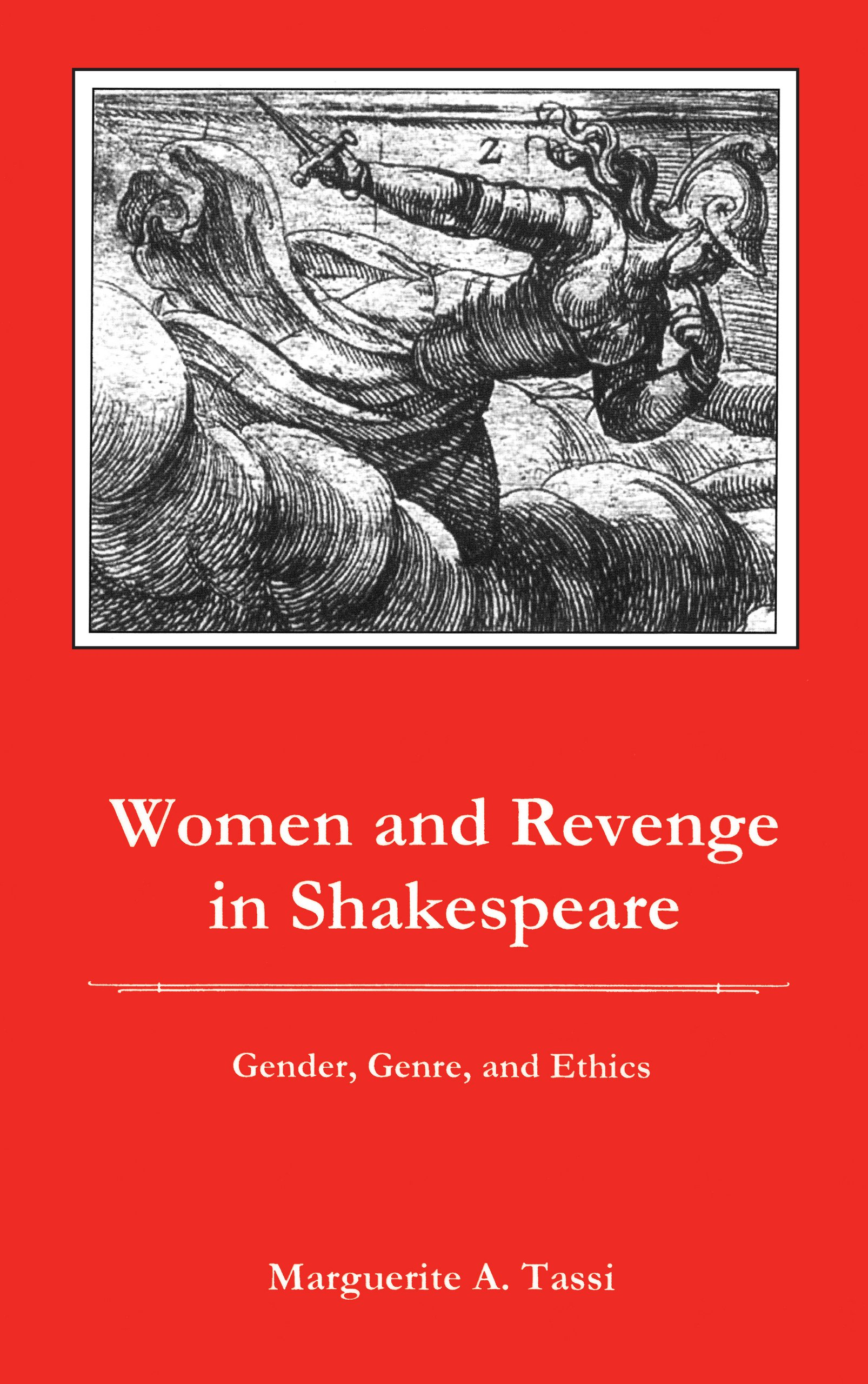 Women and Revenge in Shakespeare: Gender, Genre and Ethics