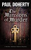 The Mansions of Murder: A Medieval Mystery (Brother Athelstan Medieval Mystery)