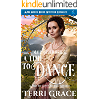 Mail Order Bride: A Time To Dance: Mail Order Bride Western Romance (A Time For Love Book 5)