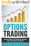 Options Trading: Strategies for Making Money with Options Trading