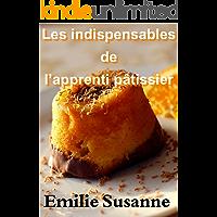 Les indispensables de l'apprenti pâtissier: Dessert (French Edition)