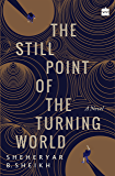 The Still Point of the Turning World: A Novel