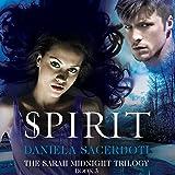 Spirit: The Sarah Midnight Trilogy, Book 3