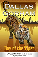 Day of the Tiger (A Carlos McCrary, Private Investigator, Mystery Thriller Series Book 5) Kindle Edition