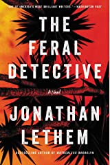 The Feral Detective: A Novel Kindle Edition
