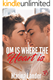 Om is Where the Heart Is (M/M Gay Romance)