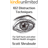 102 Distraction Techniques: For Self-harm and other Mental Health struggles (English Edition)