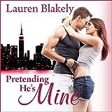 Pretending He's Mine: Caught Up in Love, Book 2