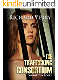 The Trafficking Consortium (Consortium Series Book 1)