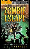 Zombie Escape: More Sirens of the Zombie Apocalypse, Book 1
