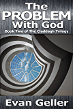 The Problem With God (The Claddagh Trilogy Book 2)