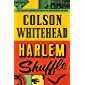 Harlem Shuffle: from the author of The Underground Railroad