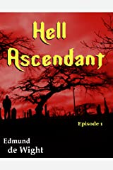 Hell Ascendant: A story of the apocalypse. Kindle Edition