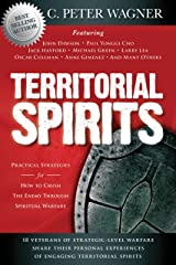 Territorial Spirits: Practical Strategies for How to Crush the Enemy Through Spiritual Warfare Kindle Edition