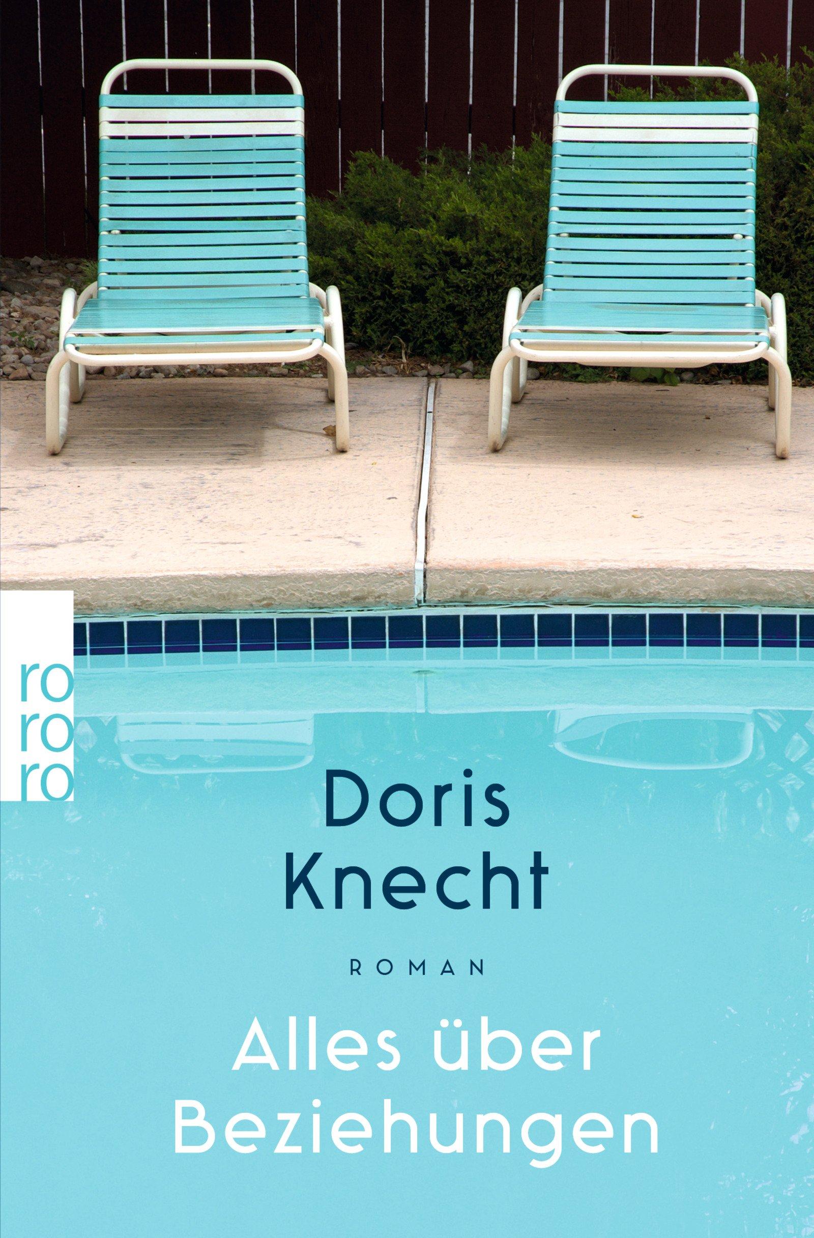 Alles über Beziehungen Taschenbuch – 24. Juli 2018 Doris Knecht Alles über Beziehungen Rowohlt Taschenbuch 3499272857