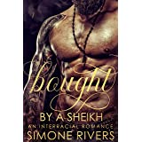 Bought by a Sheikh: An Interracial Romance (Auctioned To A Sheikh Book 2)