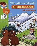 Ma Petite Encyclopédie en Autocollants: A la montagne - Dès 5 ans