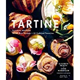 Tartine: A Classic Revisited: 68 All-New Recipes + 55 Updated Favorites (Baking Cookbooks, Pastry Books, Dessert Cookbooks, G