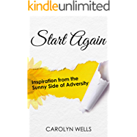 Start Again: Inspiration from the Sunny Side of Adversity