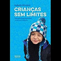 Crianças sem limites: Educação empreendedora na primeira infância (Portuguese Edition)