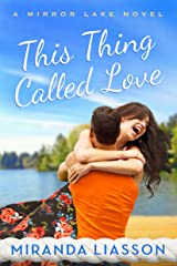 This Thing Called Love (A Mirror Lake Novel Book 1) Kindle Edition