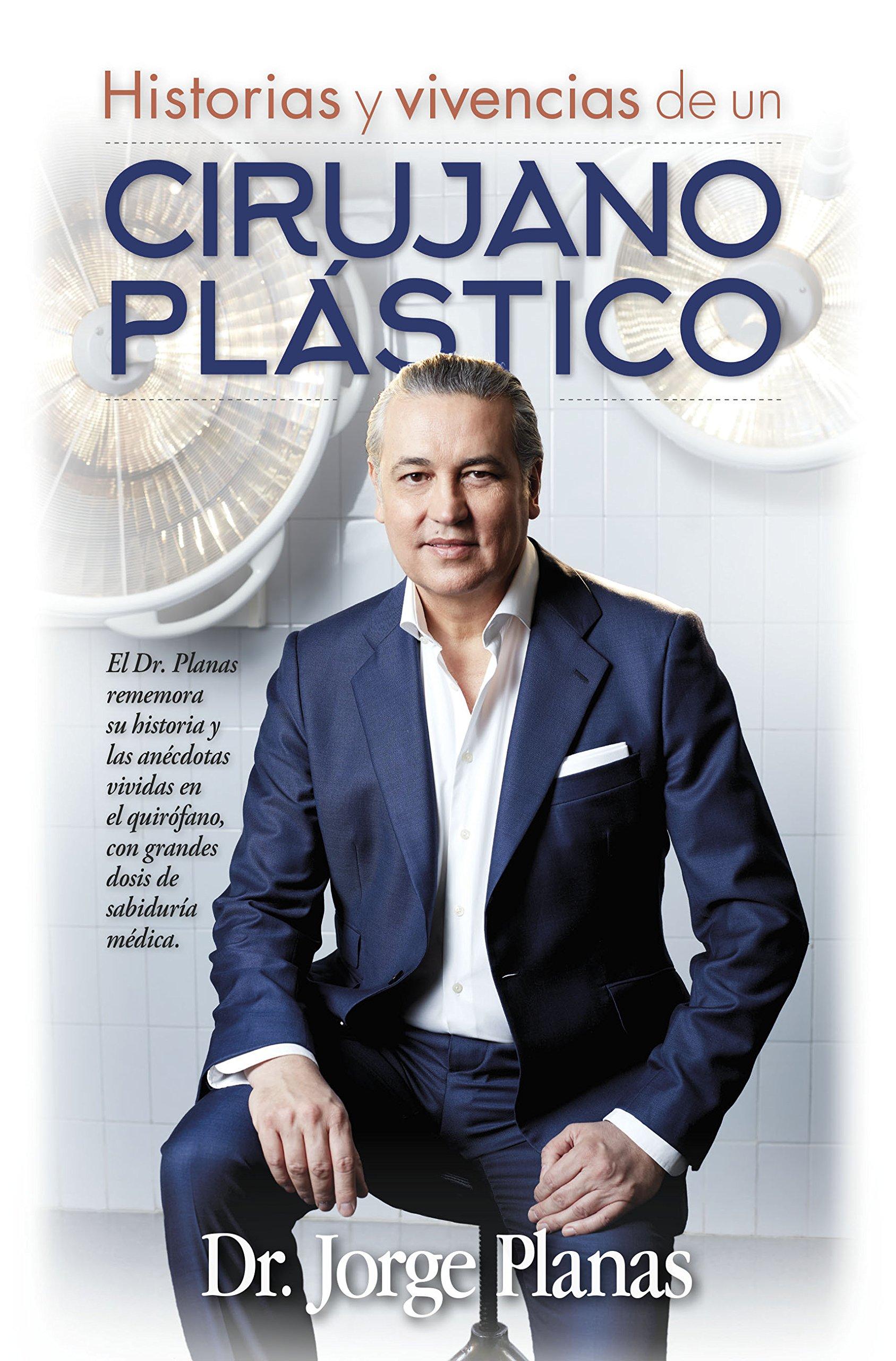 Historias y vivencias de un cirujano plástico: Amazon.es: Jorge Planas: Libros
