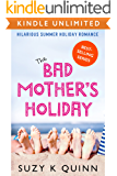Bad Mother's Holiday - Hilarious Summer Holiday Reading!
