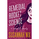 Remedial Rocket Science: An Opposites Attract Second Chance Romance (Chemistry Lessons Book 1)